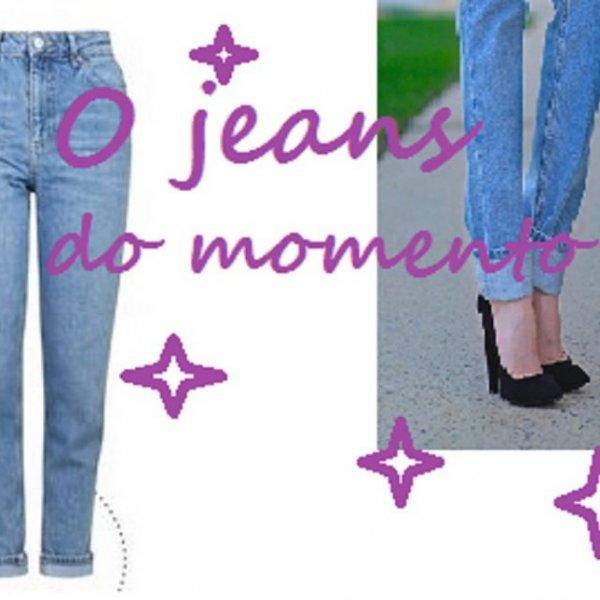 Mommy: a calça jeans do momento.