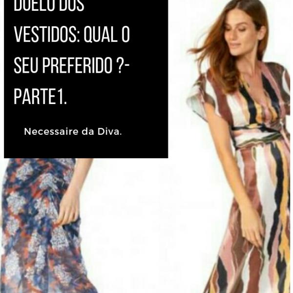Duelo dos vestidos: qual é o seu preferido?-Parte 1.