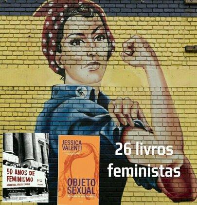 26 livros feministas essenciais que toda mulher precisa ler.